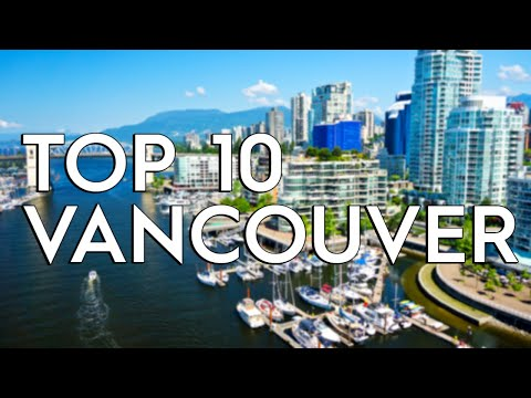 ✅ TOP 10: Things To Do In Vancouver