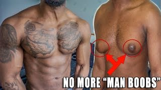 How To Get Rid Of MAN BOOBS Fast (Quick Chest Fat Fix)