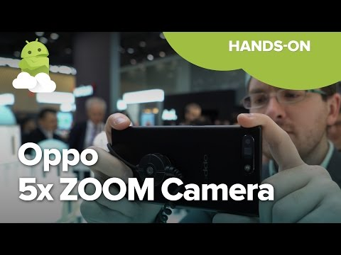 Oppo Prototype Camera Phone with 5x Lossless Zoom at MWC 2017