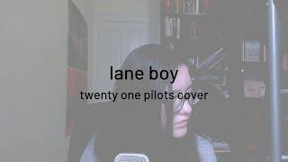 lane boy | twenty one pilots cover