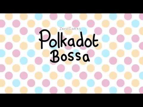 Zerocakes: Polkadot Bossa