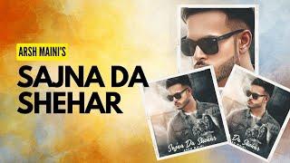 Sajna Da Shehar : ARSH MAINI (Full Video) MixSingh | Ginni Kapoor | New Punjabi Song | Crown Records