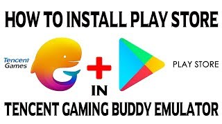 How to install Play store in tencent gaming buddy Emulator