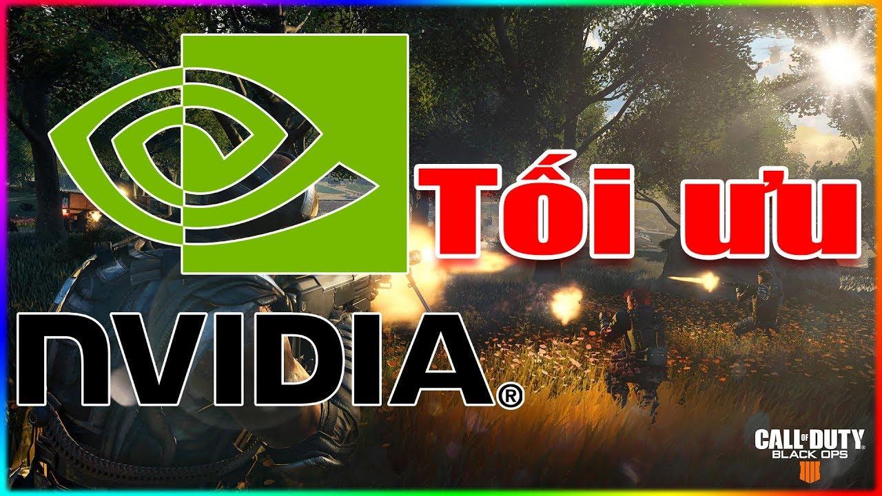 Cách tối ưu VGA NVIDIA tốt nhất để chơi game và làm việc