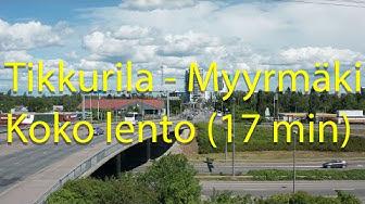Tikkurila - Myyrmäki täyspitkä lento (17 min) Vantaa - Finland