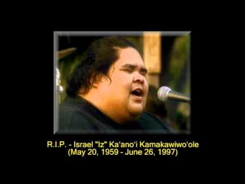 """R.I.P. - Israel """"Iz"""" Kaʻanoʻi Kamakawiwoʻole (May 20, 1959 -- June 26, 1997)"""