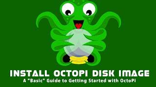 OctoPrint and OctoPi Basics Series - Installing OctoPi Disk Image