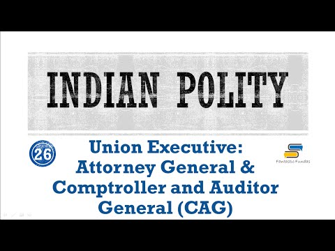 Lec 26-Union Exec:Attorney General&Comptroller Auditor General with FF |Indian Polity