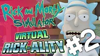 Rick and Morty VR - Virtual Rickality #2