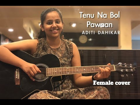 Tenu Na Bol Pawaan - Female Cover Version By Aditi Dahikar | Yasser Desai | Behen Hogi Teri