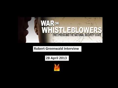 Robert Greenwald - War on Whistleblowers - 28 April 2013