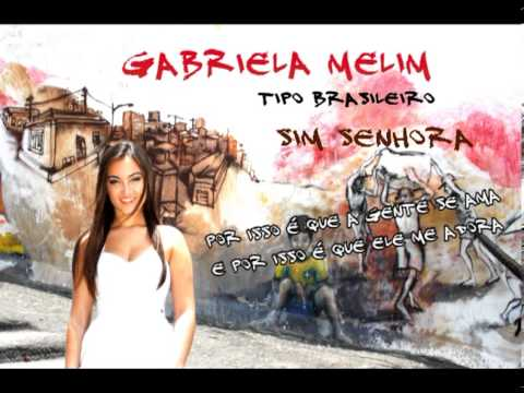 Sim Senhora - Gabriela Melim