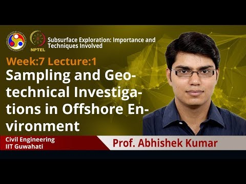 Lecture 17: Sampling and Geotechnical Investigations in Offshore Environment
