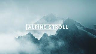 Cinematic FPV - Alpine Stroll