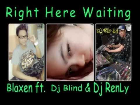 Right Here Waiting rap Blaxen ft Dj RenLy