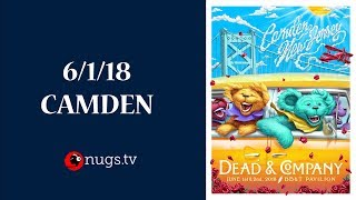 Dead & Company: Live from Camden (6/1/2018 Set 2 Opener)