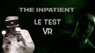 THE INPATIENT - LE TEST CAUCHEMARDESQUE (PS VR)