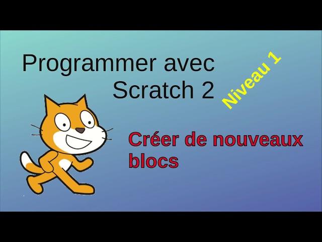 Programmer avec Scratch: création d'un nouveau bloc (niveau 1)