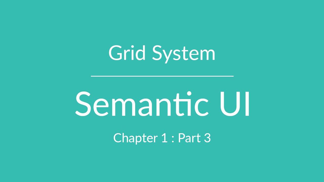 Semantic UI - Grid System - Part 3