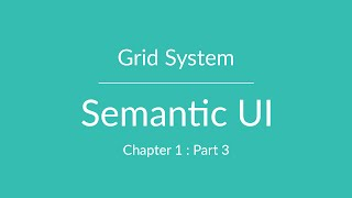 Semantic UI - Grid System - Part 3