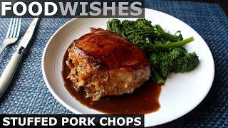 Stuffed Pork Chops - Food Wishes