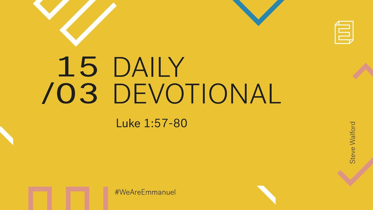 Daily Devotion with Steve Walford // Luke 1:57-80 Cover Image