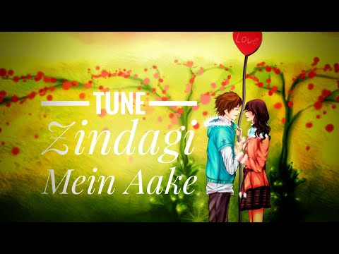 Tune Zindagi Mein Aake | 30 second WhatsApp status