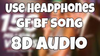 GF BF (8D Audio) | Sooraj Pancholi, Jacqueline Fernandez ft. Gurinder