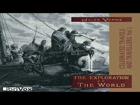 Celebrated Travels and Travellers, vol. 1 | Jules Verne | Exploration | Audio Book | English | 6/11