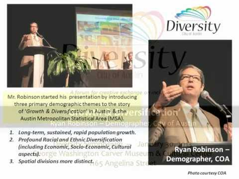 Austin Demographics -- Growth & Diversification  - Ryan Robinson, Demographer - City of Austin