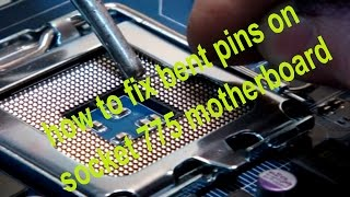 socket 775 pins damaged - fix a broken pin on motherboard - soldering lga pins