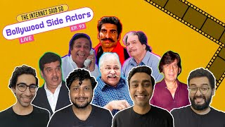 The Internet Said So | EP 93 | Bollywood Side Actors LIVE