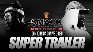 JOHN JOHN DA DON VS O RED SUPER TRAILER SMACK VOL 4 (2-9-19)| URLTV