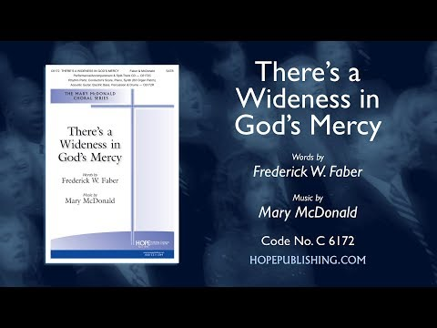 There's a Wideness in God's Mercy  Frederick W. Faber  Mary McDonald
