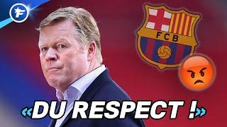 Le coup de gueule de Ronald Koeman secoue le FC Barcelone | Revue de presse