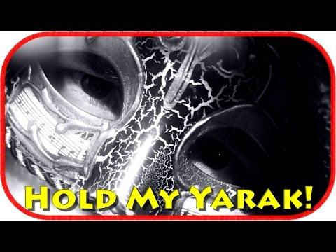 Hold my Yarak!