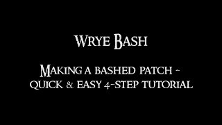 wrye Bash - quick & easy bashed patch tutorial