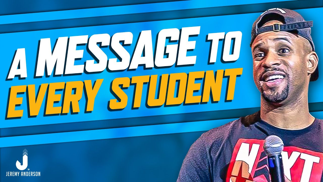Jeremy Anderson   Motivational Message to Students