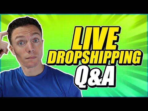 Live Dropshipping Q&A!