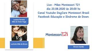 Live com mães Montessori T21 - Luciana Ferreira e Luzinete