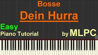 Bosse - Dein Hurra (Easy Version) I Piano Tutorial by MLPC