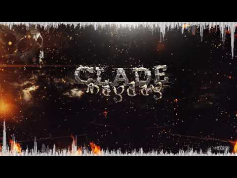 Clade - Mayday