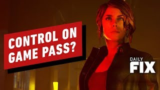 Is Control Coming to Game Pass? - IGN Daily Fix