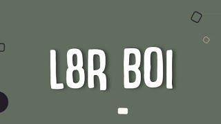 Play L8r Boi