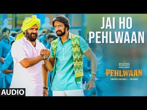 full-audio:-jai-ho-pehlwaan- -pehlwaan- -kichcha-sudeepa- -krishna- -arjun-janya