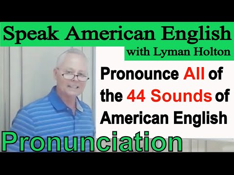 Pronounce All of the 44 Sounds of American English - Learn English Pronunciation #80: English.