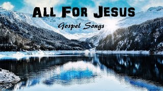 Baixar ALL FOR JESUS GOSPEL SONGS - Christian Country Gospel Playlist by Lifebreakthrough. Lyric Video