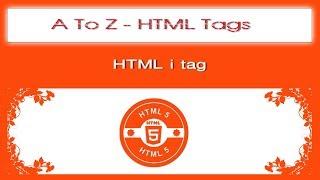 A To Z HTML Tags | html i tag tutorial