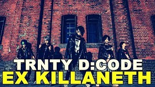 TRNTY D:CODE FORMADA POR EX MEMBROS DO KILLANETH