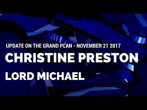 Lord Michael - Update on the Grand Plan - November-21-2017